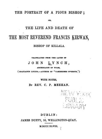 The Portrait of a Pious Bishop  Or  The Life and Death of the Most Reverend Francis Kirwan  Bishop of Killala PDF