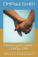 Mastery Of Game   Dating Drills PDF