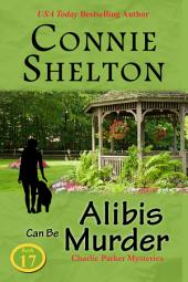Alibis Can Be Murder: Charlie Parker Mysteries, Book 17