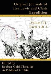 Original Journals of the Lewis and Clark Expedition, 1804-1806 Part 1 and 2 Volume 2