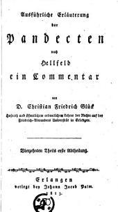 Ausführliche Erläuterung der Pandecten nach Hellfeld: ein Commentar, Volume 14