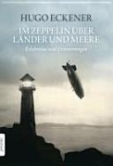 Im Zeppelin   ber L  nder und Meere PDF