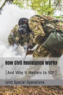 How Civil Resistance Works
