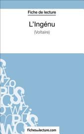 L'Ingénu de Voltaire (Fiche de lecture): Analyse complète de l'oeuvre