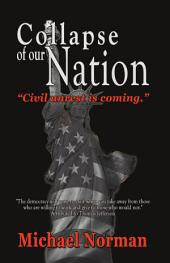 Collapse of Our Nation: Civil unrest is coming