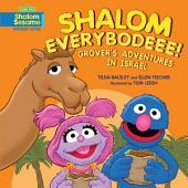 Shalom Everybodeee!: Grover's Adventures in Israel