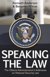 Speaking the Law: The Obama Administration's Addresses on National Security Law