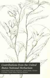 Contributions from the United States National Herbarium: Volume 1