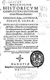 Mellificium historicum ...: collecto flore et succo ex optimis et praestantissimis authoribus ... : in Gymnasio Scholae Bremensis in explicatione epitomes Sleidani, de fummis orbis terrarum imperiis