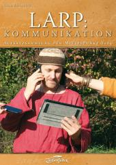 LARP: Kommunikation: Aufsatzsammlung zum MittelPunkt 2014
