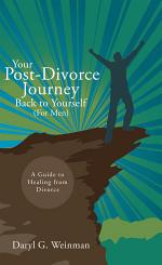 Your Post-Divorce Journey Back to Yourself (For Men)