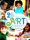 25 Projects for Art Explorers