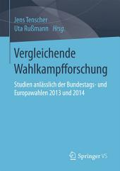 Vergleichende Wahlkampfforschung: Studien anlässlich der Bundestags- und Europawahlen 2013 und 2014