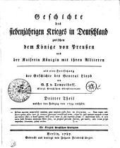 Geschichte des siebenjährigen Krieges in Deutschland zwischen dem Könige von Preußen und der Kaiserin Königin mit ihren Alliirten: welcher den Feldzug von 1759 enthält. Dritter Theil, Volume 3