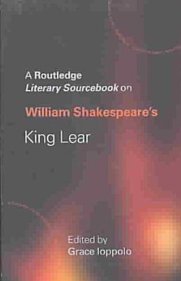 A Routledge Literary Sourcebook on William Shakespeare s King Lear
