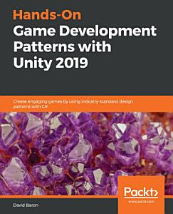Hands On Game Development Patterns with Unity 2019 PDF