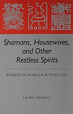 Shamans  Housewives  and Other Restless Spirits