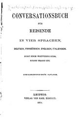 Conversationsbuch für reisende in vier sprachen: deutsch, französisch, englisch, italienisch: nebst einem wortverzeichniss, kurzen fragen etc