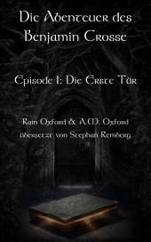 Die Abenteuer des Benjamin Crosse Episode I: Die Erste Tür