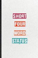 Short Four Word Status
