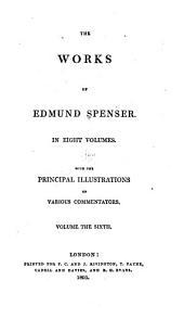 The Works of Edmund Spenser: Volume 6