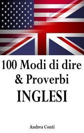 100 Modi di dire & Proverbi INGLESI: Volume 1