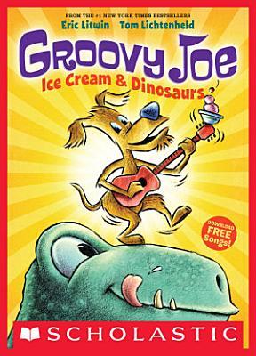 Groovy Joe  Ice Cream   Dinosaurs  Groovy Joe  1