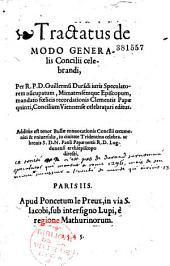 Tractatus de modo generalis concilii celebrandi, per R. P. D. Guillelmu[m] Dura[n]di iuris speculatorem nu[n]cupatum, Mimatensemque episcopum, mandato foelicis recordationis Clementis Papae qninti [sic], concilium Viennense celebraturi editus. Additus est tenor bullae conuocationis concilii oecumenici & vniuersalis, in ciuitate Tridentina celebra. ac breuis S. D. N. Pauli papae tertii R. D. Lugdunensi archiepiscopo directi