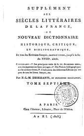 Supplément aux siècles littéraires de la France: ou nouveau dictionnaire historique, critique et bibliographique. Supplement. Tome septiéme