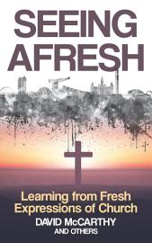 Seeing Afresh