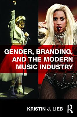 Gender  Branding  and the Modern Music Industry PDF