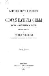 Letture edite e inedite de Giovan Batista Gelli sopra la Commedia di Dante: Volume 2