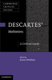 Descartes' Meditations: A Critical Guide