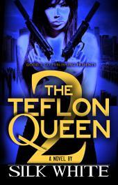 The Teflon Queen PT 2
