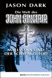 Mallmann und der Schwarze Tod: Die Welt des John Sinclair