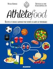 Athlète food: Recettes et conseils nutrition pour sportifs en quête de performance