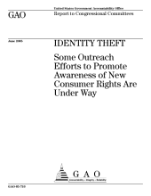 Identity theft some outreach efforts to promote awareness of new consumer rights are under way : report to congressional committees.
