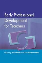 Early Professional Development for Teachers