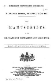 The Manuscripts of the Corporations of Southampton and King's Lynn ...