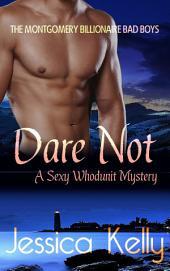Dare Not -- A Sexy Whodunit Mystery: The Montgomery Billionaire Bad Boys