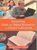 Integrating Print And Digital Resources In Library Collections Book PDF