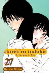 Kimi ni Todoke: From Me to You: Volume 27