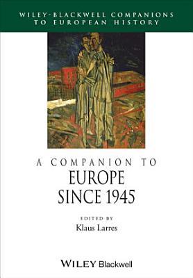 A Companion to Europe Since 1945 PDF