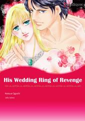 His Wedding Ring of Revenge: Harlequin Comics