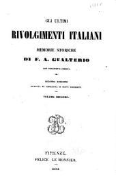 Gli ultimi rivolgimenti italiani: memorie storiche di F.A. Gualterio con documenti inediti, Volume 2