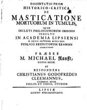 Diss. prior hist. crit. de masticatione mortuorum in tumulis