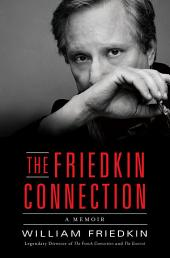 The Friedkin Connection: A Memoir