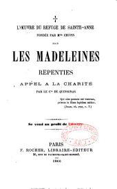 L'oeuvre du refuge de Sainte-Anne, fondée par Mlle Chupin pour les madeleines repenties ...
