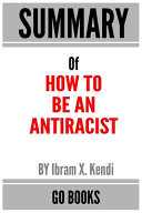 Summary Of How To Be An Antiracist Book PDF