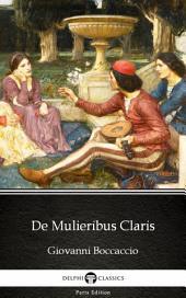 De Mulieribus Claris by Giovanni Boccaccio - Delphi Classics (Illustrated)